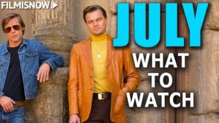 WHAT TO WATCH IN JULY 2019 | MOVIE RELEASES YOU CAN'T MISS