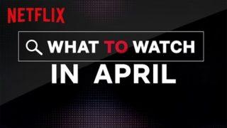 New on Netflix | April 2020